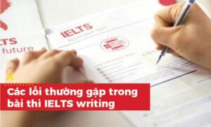các lỗi thường gặp trong bài thi ielts writing
