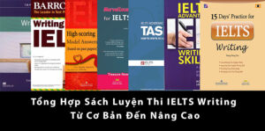 Tổng Hợp Sách Luyện Thi IELTS Writing Từ Cơ Bản Đến Nâng Cao