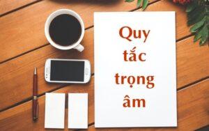 NHỮNG GÌ BẠN PHẢI BIẾT VỀ QUY TẮC TRỌNG ÂM TRONG TIẾNG ANH 10