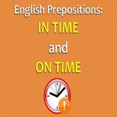 CÁCH PHÂN BIỆT IN TIME VÀ ON TIME TRONG TIẾNG ANH 5