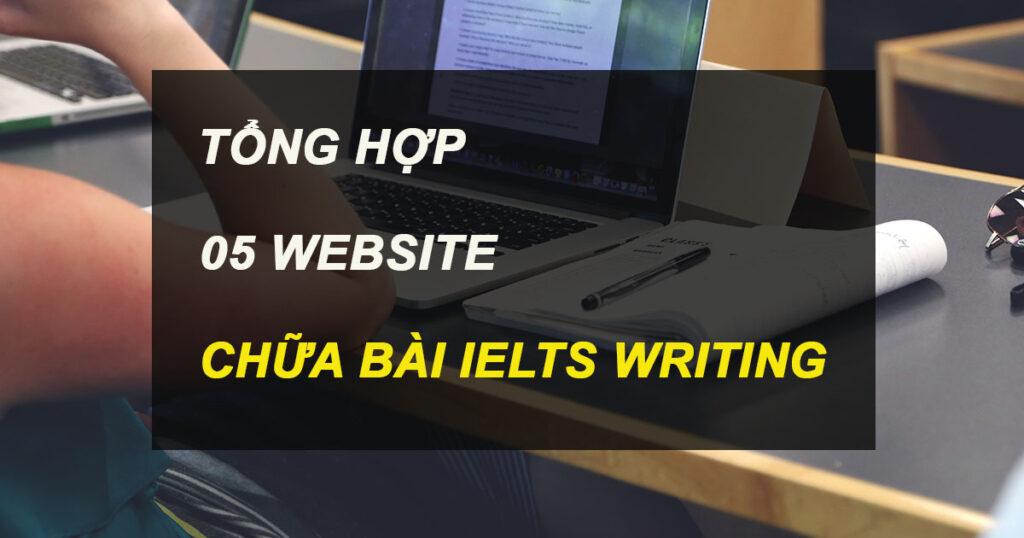 TỔNG HỢP 5 WEBSITE CHỮA BÀI WRITING IELTS TỐT NHẤT 1