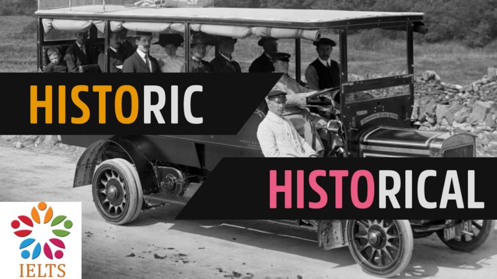CÁCH PHÂN BIỆT HISTORIC VÀ HISTORICAL 1
