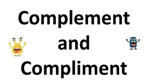 LÀM THẾ NÀO ĐỂ PHÂN BIỆT HAI TỪ COMPLIMENT VÀ COMPLEMENT 11